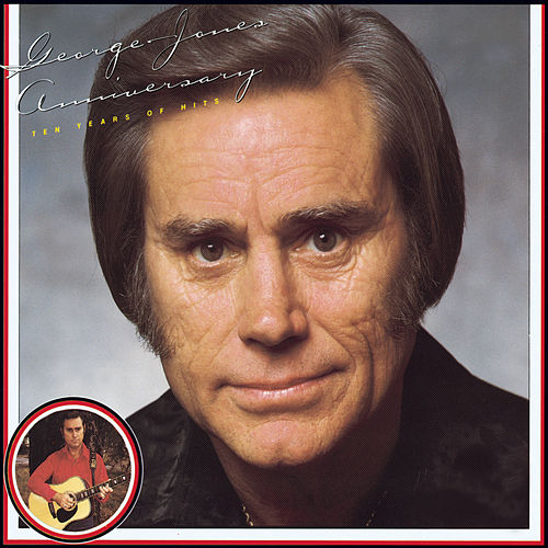 Play & Download Anniversary: 10 Years Of Hits by George Jones | Napster