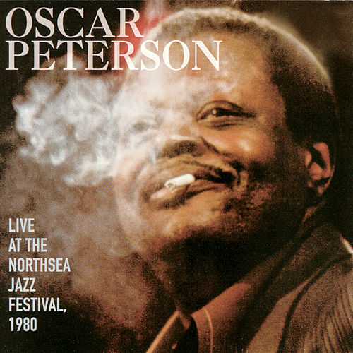 Play & Download Live At The Northsea Festival 1980 by Oscar Peterson | Napster