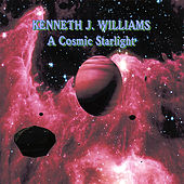 Play & Download A Cosmic Starlight by Kenneth J. Williams | Napster