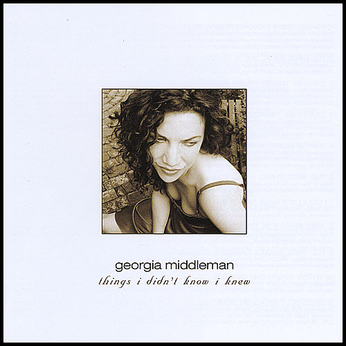 Play & Download Things I Didn't Know I Knew by Georgia Middleman | Napster