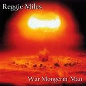 War Mongerin' Man by Reggie Miles