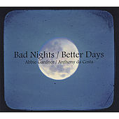 Play & Download Bad Nights/Better Days by Abbie Gardner | Napster