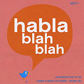 An Introduction to the Sounds and Words of Español, Volume Dos by Habla blah blah