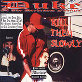 Play & Download Kill Them Slowly by Duke | Napster