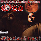 Who Can I Trust by Oso