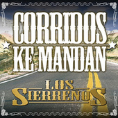 Corridos Ke Mandan by Los Sierrenos