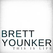 Play & Download This Is Life by Brett Younker | Napster