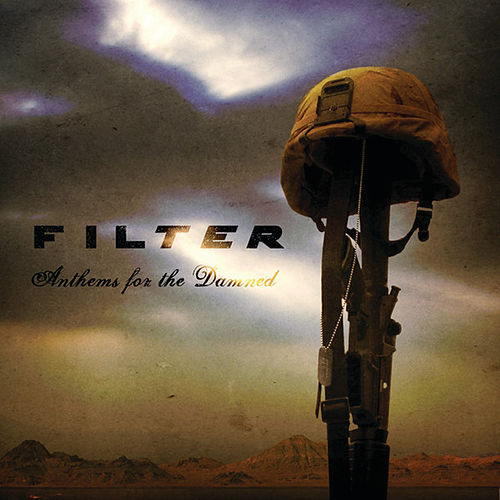 Play & Download Anthems For The Damned by Filter | Napster