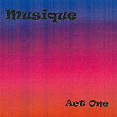 Play & Download Musique: Act One by Musique | Napster