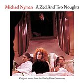 Play & Download Zed & Two Noughts by Michael Nyman | Napster
