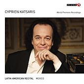 Play & Download Latin-American Recital: Mexico (World Premiere Recordings) by Cyprien Katsaris | Napster