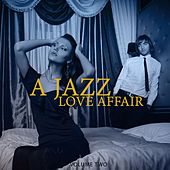 A Jazz Love Affair, Vol. 2 (Finest In Electronic Jazz Music) by Various Artists