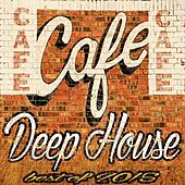 Cafe Deep House (Best of 2015) by Various Artists