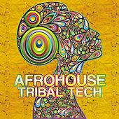 Afrohouse Tribal Tech (A Night of Afro Modern) by Various Artists
