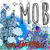 Play & Download For Adventures by The Mob | Napster