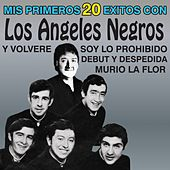 Play & Download Mis Primeros 20 Éxitos by Los Angeles Negros | Napster