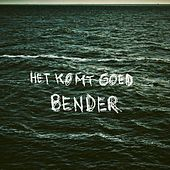 Play & Download Het Komt Goed by Bender | Napster