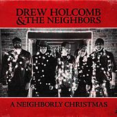 Play & Download A Neighborly Christmas by Drew Holcomb | Napster