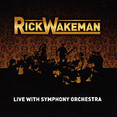 Play & Download Live With Symphony Orchestra by Rick Wakeman | Napster