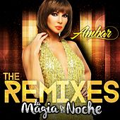 Play & Download La Magia de la Noche (The Remixes) by Ambar | Napster