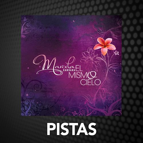 Play & Download El Mismo Cielo - Pistas by Marcela Gandara | Napster