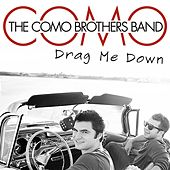 Drag Me Down by The Como Brothers Band
