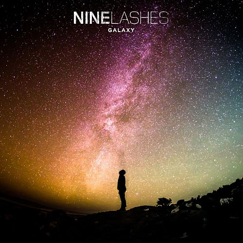 Play & Download Galaxy by Nine Lashes | Napster