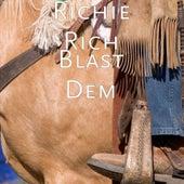 Play & Download Blast Dem by Richie Rich | Napster