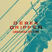 Play & Download Libraries on Fire by Derek Gripper | Napster