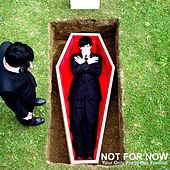 Your Only Forgotten Funeral by Not For Now