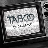 Play & Download Transm1t by Taboo | Napster