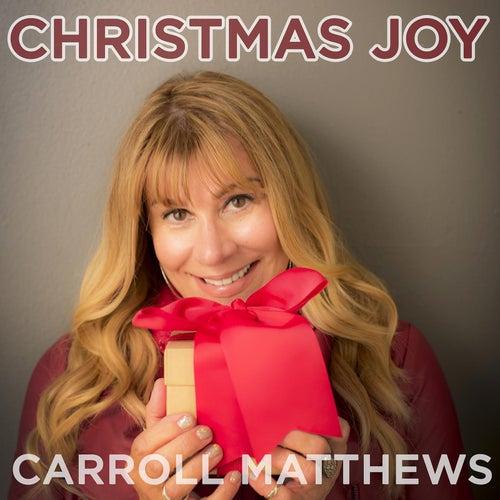 Christmas Joy by Carroll Matthews