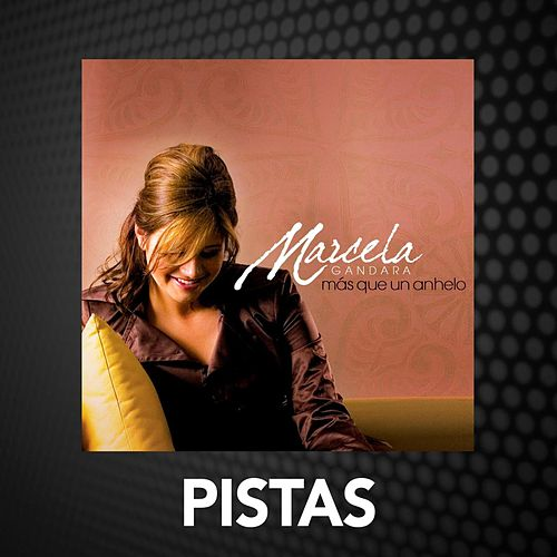 Play & Download Mas Que un Anhelo - Pistas by Marcela Gandara | Napster
