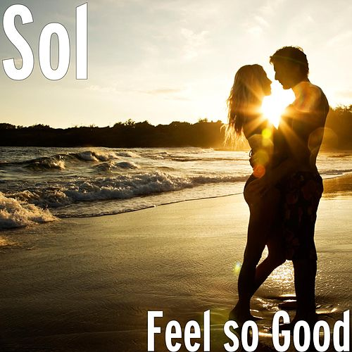 Feel So Good by SOL