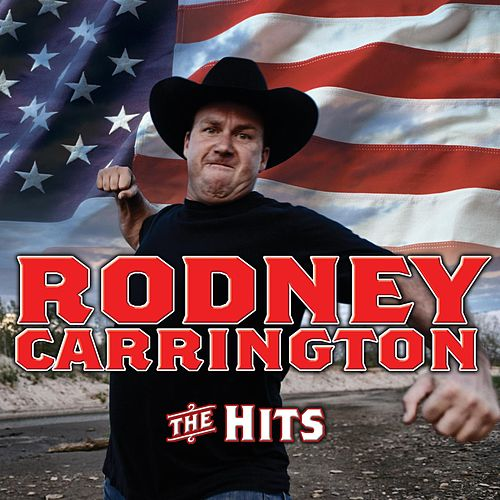 The Hits by Rodney Carrington