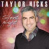 Play & Download Silent Night by Taylor Hicks | Napster