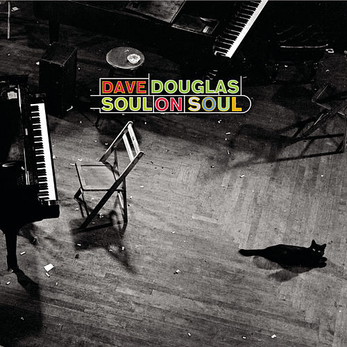 Play & Download Soul On Soul by Dave Douglas | Napster