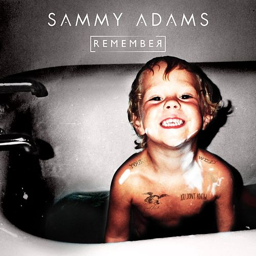 Play & Download Remember by Sammy Adams | Napster