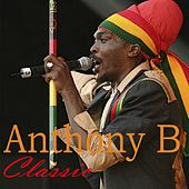 Play & Download Anthony B : Classic by Anthony B | Napster