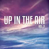 Play & Download Up In The Air, Vol. 3 by Various Artists | Napster