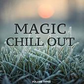 Play & Download Magic Chill Out, Vol. 3 (FInest Selection Of Calm Electronic Music) by Various Artists | Napster