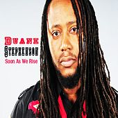 Play & Download Soon as We Rise by Duane Stephenson | Napster