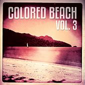 Play & Download Colored Beach, Vol. 3 (Mix of smooth & relaxing beats ) by Various Artists | Napster
