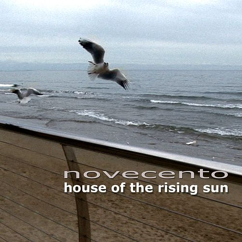 Play & Download House of the Rising Sun by Novecento | Napster