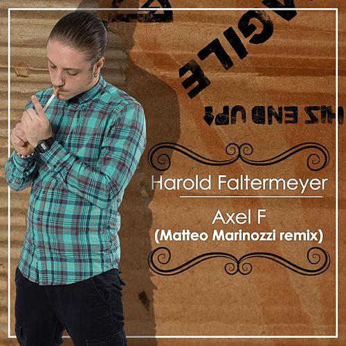 Play & Download Axel F (Matteo Marinozzi Remix) by Harold Faltermeyer | Napster