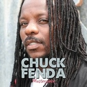 Chuck Fenda Masterpiece by Chuck Fenda