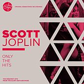 Play & Download Only The Hits! by Scott Joplin | Napster