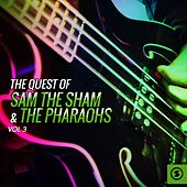 Play & Download The Quest of Sam the Sham & the Pharaohs, Vol. 3 by Sam The Sham & The Pharaohs | Napster