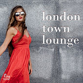 Play & Download London Town Lounge by Various Artists | Napster