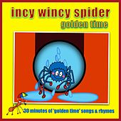 Incy Wincy Spider - Golden Time by Kidzone